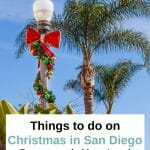 Christmas in San Diego - The Ultimate San Diego Holidays Guide. Check this out if you want a Christmas in San Diego. Read about the Christmas highlights and all the winter thrills of San Diego. San Diego Holidays - San Diego Things to Do Christmas - San Diego December - San Diego Travel Tips - San Diego itinerary - San Diego Winter - California in Winter - Southern California - SoCal - West Coast USA