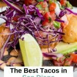 Discover the best San Diego tacos to try and where to try them right now! You can find quality tacos morning, noon, and night in San Diego! We love our local San Diego taco shops, from hole in the wall to quirky, fancy and everything in between. As self-proclaimed taco snobs, we know the best San Diego Tacos, the best places for Taco Tuesday and who has the best tortillas and toppings. San Diego food | Taco shops San Diego | Mexican Food San Diego | San Diego Taco Tuesday